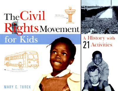 The Civil Rights Movement for Kids By Turck, Mary